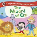 The Wizard of Oz : Ladybird First Favourite Tales - Ladybird