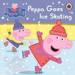 Peppa Pig : Peppa Goes Ice Skating - Ladybird