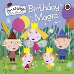 Birthday Magic : Ben and Holly's Little Kingdom - Ladybird