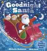 Goodnight Santa - Michelle Robinson