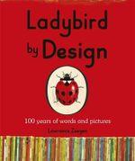 Ladybird by Design - Lawrence Zeegen