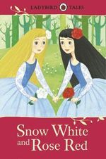 Snow White and Rose Red : Ladybird Tales Series - Ladybird