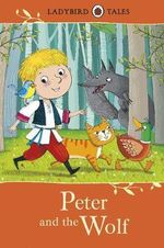 Peter and the Wolf : Ladybird Tales Series - Ladybird