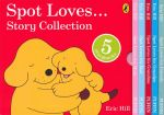 Spot Loves...  Story Collection : 5 Book set - Eric Hill