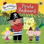 Ben and Holly's Little Kingdom : Pirate Redbeard - Ladybird