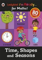Time, Shapes and Seasons : Ladybird I'm Ready for Maths Sticker Workbook - Ladybird