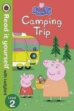 Camping Trip - Read it Yourself with Ladybird : Level 2 : Peppa Pig Series - Ladybird
