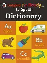 Dictionary : Ladybird I'm Ready to Spell - Ladybird