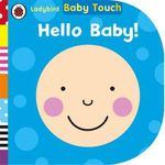 Ladybird Baby Touch: Hello, Baby! - Ladybird