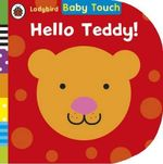Ladybird Baby Touch: Hello, Teddy! - Ladybird