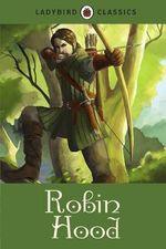 Robin Hood : Ladybird Classics - Desmond Dunkerley