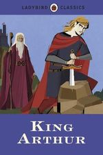 King Arthur : Ladybird Classics   - Desmond Dunkerley