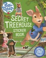 Peter Rabbit Animation : Secret Treehouse Sticker Book - Beatrix Potter
