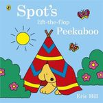 Spot's Lift-the-Flap Peekaboo : Spot - Eric Hill