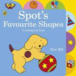 Spot : Spot's Favourite Shapes Chunky Tab Book - Eric Hill