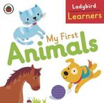 My First Animals : Ladybird Learners - Ladybird