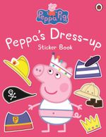 Peppa Dress-Up Sticker Book : Peppa Pig Series - Ladybird