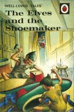 The Elves and the Shoemaker : Ladybird Well-loved Tales - Vera Southgate
