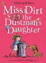 Miss Dirt the Dustman's Daughter : Happy Families - Allan Ahlberg