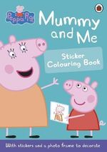 Mummy and Me Sticker Colouring Book : Peppa Pig Series - Ladybird