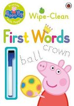 Practise with Peppa - Wipe-Clean First Words : Peppa Pig Series - Ladybird