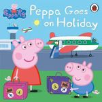 Peppa Goes on Holiday : Peppa Pig - Ladybird