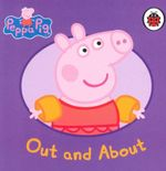 Out & About : Peppa Pig