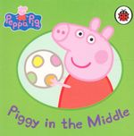 Piggy In The Middle : Peppa Pig