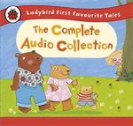 Ladybird First Favourite Tales : The Complete Audio Collection - Ladybird