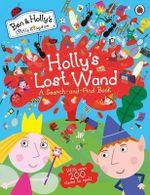 Ben and Holly's Little Kingdom : Holly's Lost Wand - A Search-and-Find Book - Ladybird