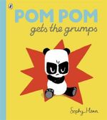 Pom Pom Gets the Grumps - Sophy Henn