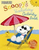 Peanuts : Snoopy's Holiday Activity Book : Peanuts - Charles M. Schulz