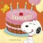 Peanuts : Happy Birthday Snoopy! : Peanuts - Charles M. Schulz