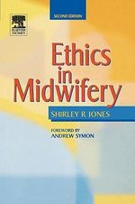 Ethics in Midwifery - Shirley R. Jones