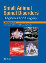 Small Animal Spinal Disorders : Diagnosis and Surgery - Nicholas J. H. Sharp