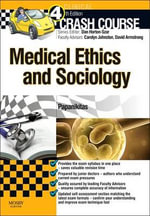 Crash Course Medical Ethics and Sociology : Ethics, Medical Statistics and Public Health 2e - Andrew Papanikitas