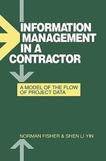 Information Management in a Contractor - A Model for the Flow of Data : A Model for the Flow of Data - Norman Fisher
