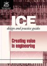 Creating Value in Engineering Projects : Design and Practice Guide - Institution of Civil Engineers