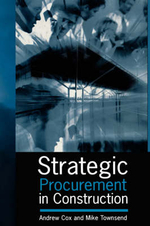Strategic Procurement in Construction : Towards Better Practice in the Management of Construction Supply Chains - Andrew Cox