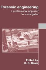 Forensic Engineering : A Professional Approach to Investigation - Institution of Civil Engineers