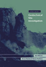 A Short Course in Geotechnical Site Investigation : Short Course Series - N.E. Simons