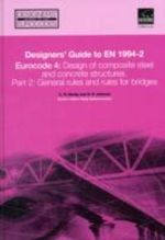 Designers' Guide to en 1994-2 Eurocode 4 : Design of Composite Steel and Concrete Structures Part 2, General Rules and Rules for Bridges :  Design of Composite Steel and Concrete Structures Part 2, General Rules and Rules for Bridges - Chris R. Hendy