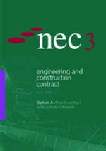 NEC3 Engineering and Construction Contract (ECC). Option A : Priced contract with activity Schedule :  Priced contract with activity Schedule - NEC