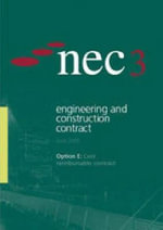 NEC3 Engineering and Construction Contract (ECC). Option E : Cost reimbursable Contract :  Cost reimbursable Contract - NEC