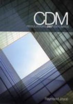 CDM Regulations 2007 Explained - R. Joyce