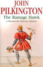 The Ramage Hawk : A Thomas the Falconer Mystery - John Pilkington