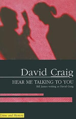 Hear Me Talking to You - David Craig