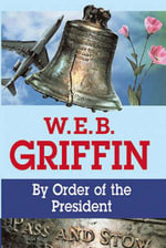 By Order of the President - W. E. B. Griffin
