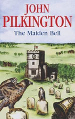The Maiden Bell - John Pilkington