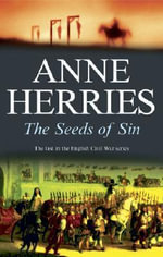 The Seeds of Sin : Civil War Book III - Anne Herries